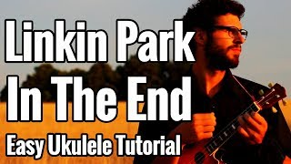 Linkin Park - In The End - Ukulele Tutorial With Picking Tabs & Play Along