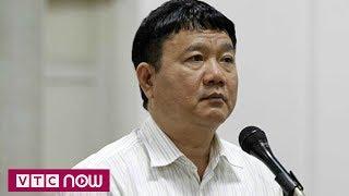 Ông Đinh La Thăng nhận tội thiếu trách nhiệm | VTC1