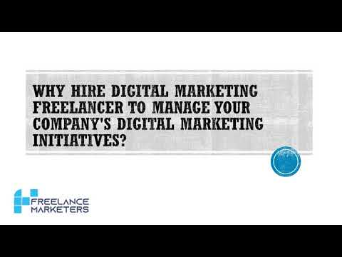 Why Hire Digital Marketing Freelancer to Manage Your Companys Digital Marketing Initiatives