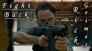 Rick Grimes | Fight Back | The Walking Dead (Music Video)
