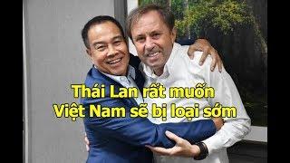 Thái Lan ĂN MỪNG khi Việt Nam đấu Malaysia ở AFF Cup