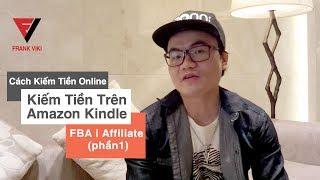 Cách kiếm tiền online trên mạng | trên youtube | amazon FBA | affiliate marketing | từ blog (PART1)