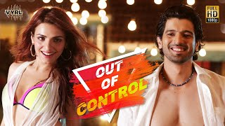 Out Of Control – Sahil Arya – Sukriti Kakar Ft Badshah