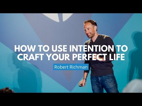 How To Use Intention To Craft Your Perfect Life | Robert Richman