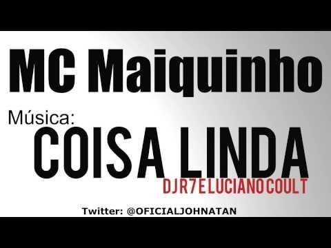 Baixar Mc Maiquinho - Coisa Linda