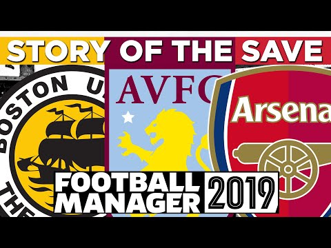 THE STORY OF THE SAVE | Boston/Villa/Arsenal | Football Manager 2019