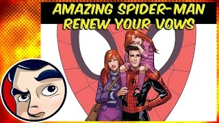 Amazing Spider-Man Renew Your Vows - ANAD Complete Story | Comicstorian