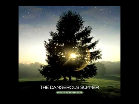 The Dangerous Summer - Where I Want To Be
