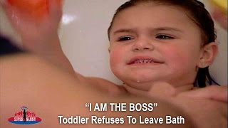 """I AM THE BOSS!"" Toddler Refuses To Leave Bath 
