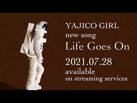 YAJICO GIRL - Life Goes On [Teaser]