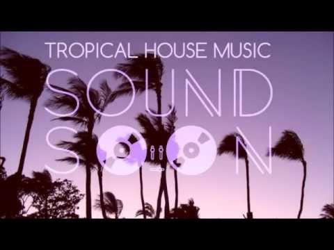 Best Tropical House & Deep House Mix #1 - SUMMER 2015