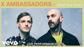 "X Ambassadors - ""Hold You Down"" Live Performance 