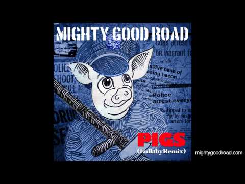 Mighty Good Road: Pigs (Cypress Hill cover)