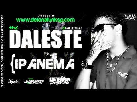 Baixar MC Daleste - Ipanema ♪ (Prod. DJ Wilton) Música nova 2013