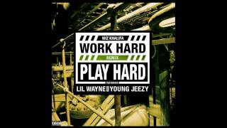 Wiz Khalifa - Work Hard Play Hard (Remix) ft. Lil Wayne & Young Jeezy (Explicit)