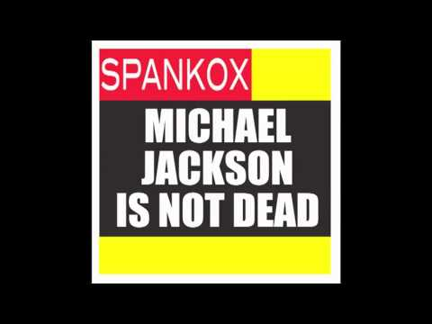 Michael Jackson Is Not Dead (Ago & Highpass Radio Edit) by SPANKOX