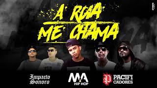 A Rua Me Chama - M.A Hip Hop feat. Pacificadores & Impacto Sonoro