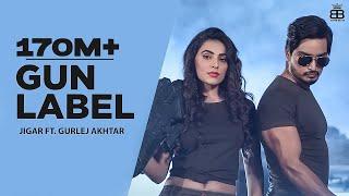 Gun Label – Jigar Ft Gurlej Akhtar