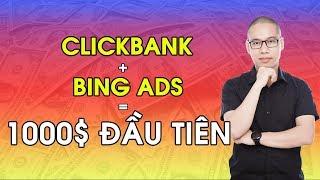 CÁCH KIẾM 1000$ ĐẦU TIÊN TRÊN CLICKBANK VÀ BING ADS - HỌC CHẠY BING