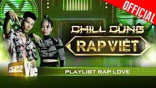 Tổng hợp những bản rap love đỉnh nhất 2020 | Chill cùng Rap Việt