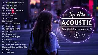 Top Hits Acoustic 2021 ♥ The Best English Acoustic Cover Of Popular Songs