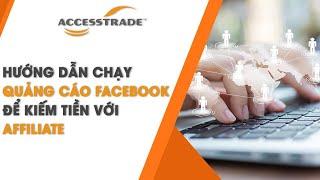 Hướng dẫn chạy quảng cáo Facebook để kiếm tiền với Affiliate