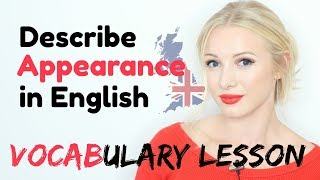 How to describe APPEARANCE in English - Essential Advanced Adjective Vocabulary Lesson