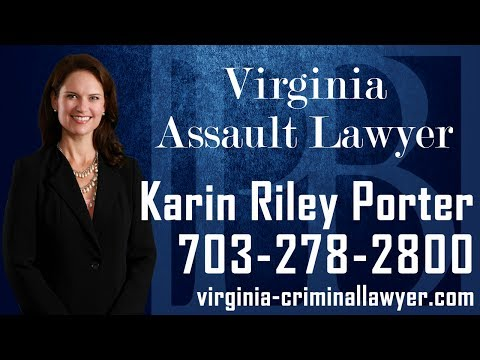 Virginia assault lawyer Karin Riley Porter discusses important information you should know if you have been charged with or are under investigation for assault charges in the Commonwealth of Virginia. In any assault case, it is important to contact an experienced Virginia assault lawyer as soon as possible. A Virginia assault attorney can review the facts and circumstances of your perspective matter and work with you in formulating a strong defense.