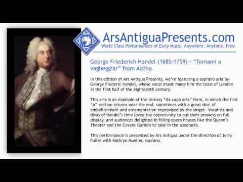 "George Friederich Handel (1685-1759) - ""Tornami a vagheggiar"" from Alcina"