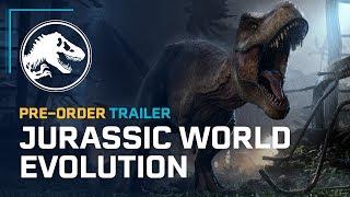 Jurassic World Evolution - Pre-Order Trailer