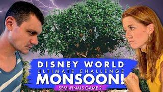 A MONSOON!? Disney World Tournament Semi Finals Game 2