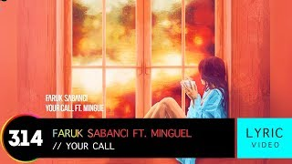 Faruk Sabanci feat. Mingue - Your Call (Official Lyric Video HD)