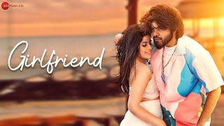 Girlfriend – Sehnoor