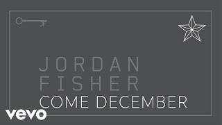 Jordan Fisher - Come December (Audio Only)