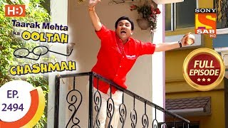 Taarak Mehta Ka Ooltah Chashmah - Ep 2494 - Full Episode - 21st June, 2018