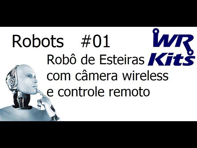 ROBÔ DE ESTEIRAS COM CÂMERA WIRELESS E CONTROLE REMOTO - Robots #01