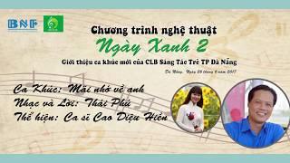 04. Mãi Nhớ Về Anh ( Thái Phú ) - Cao Diệu Hiền