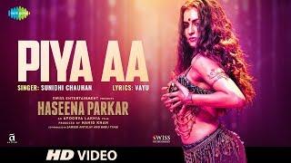 Piya Aa – Sunidhi Chauhan – Haseena Parkar