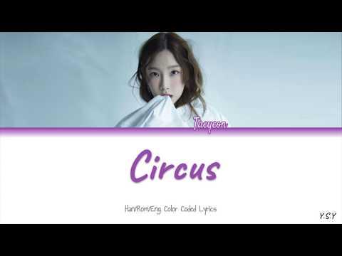 Taeyeon (태연) - Circus [Han/Rom/Eng lyrics]