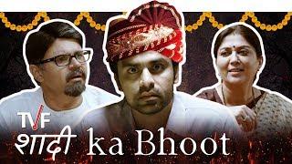 Shaadi Ka Bhoot   TVF Qtiyapa