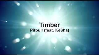 Pitbull - Timber ft. Ke$ha Official Video with Lyrics 2013