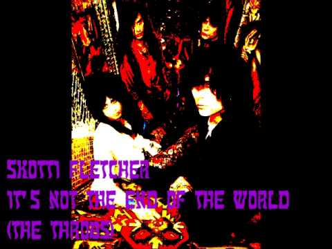 SKOTTI FLETCHER- IT'S NOT THE END OF THE WORLD (the throbs)
