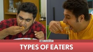 FilterCopy | Types Of Eaters | Ft. Viraj, Nayana, Daljeet