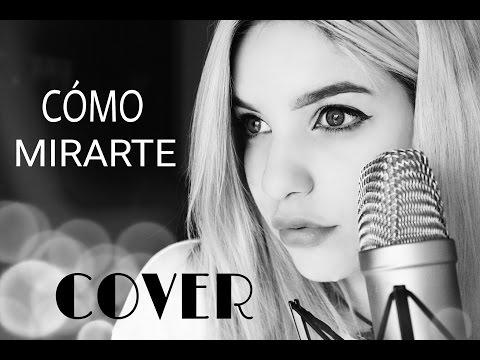 Cómo Mirarte - Sebastián Yatra (Cover Karen Méndez)