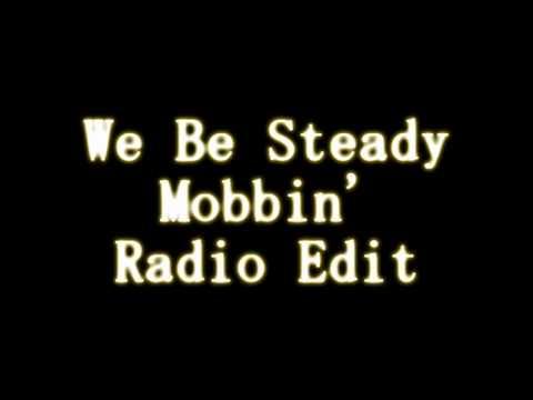 We Be Steady Mobbin'  - Lil Wayne / Young Money (Radio Edit) Official w/Lyrics