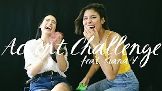 ACCENT CHALLENGE Feat. KIANA V!  | Karla Aguas