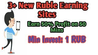 3+ New Ruble Earning Sites. Earn 50% Profit on 50 Mins. Min Invest: 1 RUB - Hyips daily