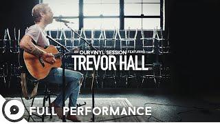 Trevor Hall - Full Performance | OurVinyl Sessions