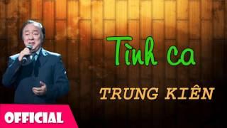 Tình Ca - Trung Kiên [Official Audio]