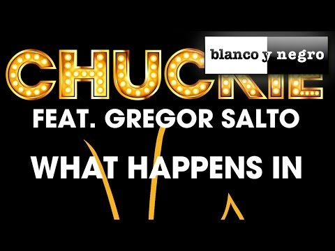 Chuckie Feat. Gregor Salto - What Happens In Vegas